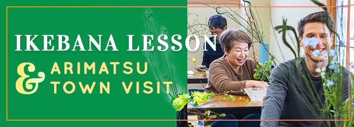 Ikebana Lesson and Arimatsu Town Visit